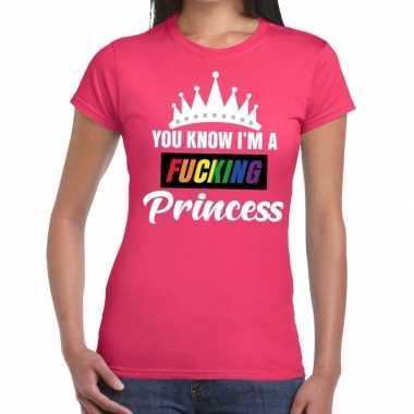 Roze you know i am a fucking princess t shirt dames carnavalskleding
